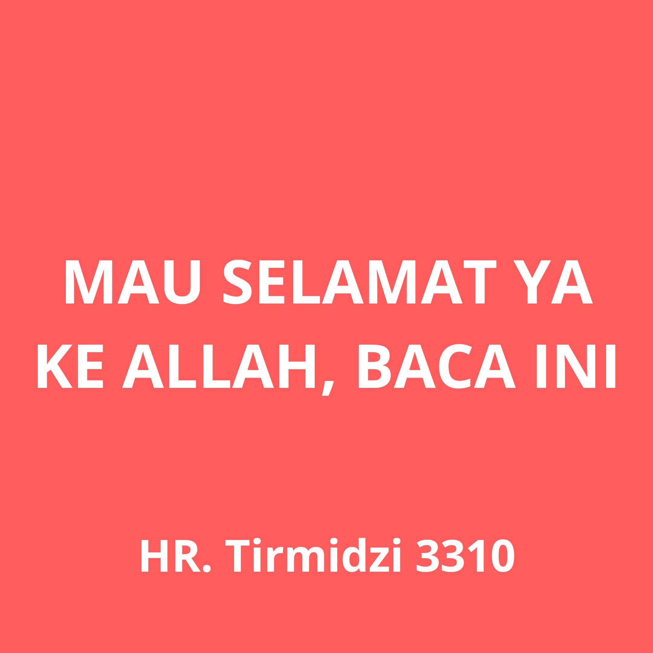 Mau Selamat ya ke Allah Baca Ini